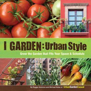 I Garden - Urban Style - Reggie Solomon