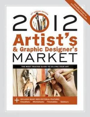 Artist's & Graphic Designer's Market 2012 : Artist's & Graphic Designer's Market - Mary Burzlaff Bostic