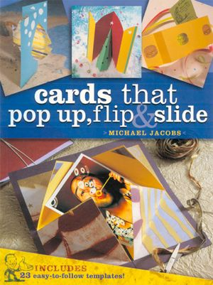 Cards that Pop Up, Flip & Slide - Michael Jacobs