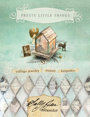 Pretty Little Things - Sally Jean Alexander