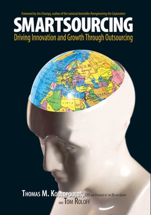 Smartsourcing : Driving Innovation And Growth Through Outsourcing - Thomas M. Koulopoulos