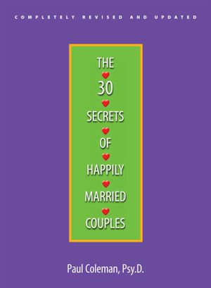 The 30 Secrets Of Happily Married Couples - Paul W. Coleman