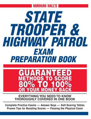 Norman Hall's State Trooper & Highway Patrol Exam Preparation Book - Norman Hall