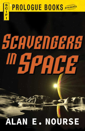 Scavengers in Space - Alan E. Nourse