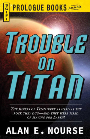 Trouble on Titan - Alan E. Nourse