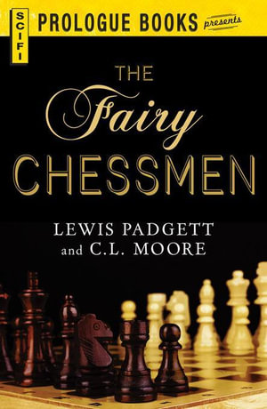 The Fairy Chessman - Lewis Padgett