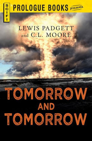 Tomorrow and Tomorrow - Lewis Padgett