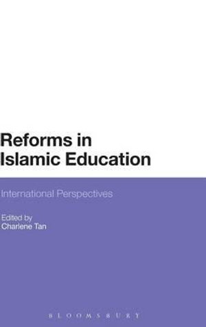 Reforms in Islamic Education : International Perspectives - Charlene Tan