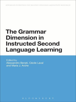 The Grammar Dimension in Instructed Second Language Learning - Alessandro Benati
