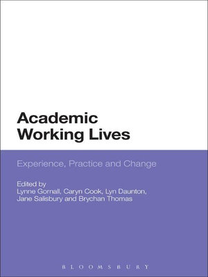 Academic Working Lives : Experience, Practice and Change - Lynne Gornall