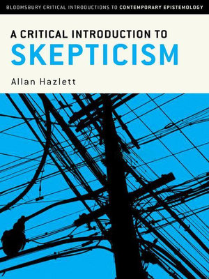 A Critical Introduction to Skepticism - Allan Hazlett