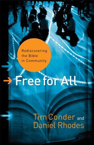 Free for All : Rediscovering the Bible in Community - Tim Conder