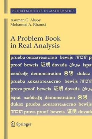 A Problem Book in Real Analysis Asuman G. Aksoy, Mohamed A. Khamsi