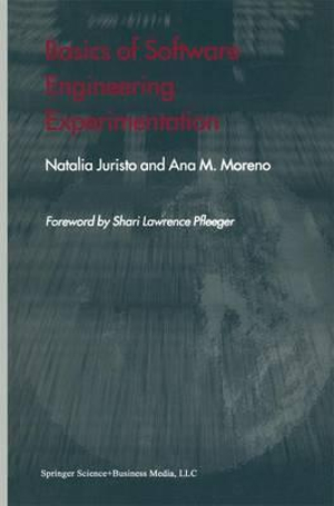 Basics of Software Engineering Experimentation Natalia Juristo and Ana M. Moreno