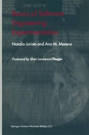 Basics of Software Engineering Experimentation Natalia Juristo and Ana M. Moreno