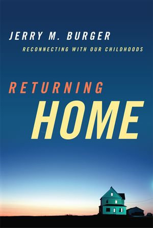 Returning Home : Reconnecting with Our Childhoods - Jerry M. Burger