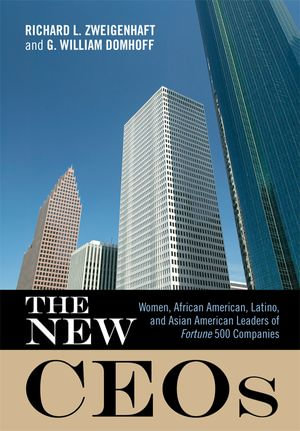 The New CEOs : Women, African American, Latino, and Asian American Leaders of Fortune 500 Companies - Richard L. Zweigenhaft