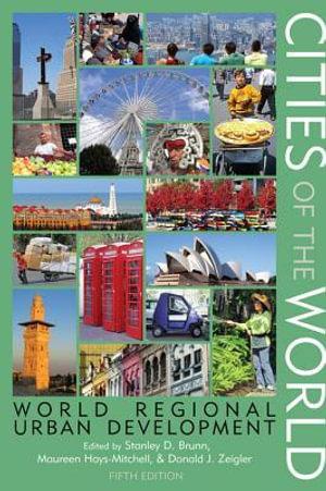 Cities of the World : World Regional Urban Development - Stanley D. Brunn