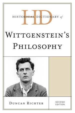 Historical Dictionary of Wittgenstein's Philosophy - Duncan Richter
