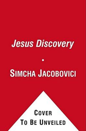 The Jesus Discovery : The New Archaeological Find That Reveals the Birth of Christianity - James D Tabor, Dr.