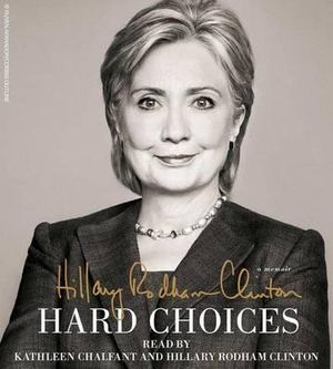 Hard Choices - Hillary Rodham Clinton