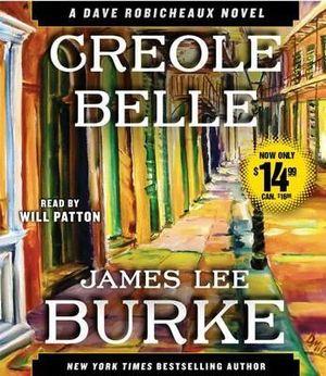 Creole Belle : A Dave Robicheaux Novel - James Lee Burke