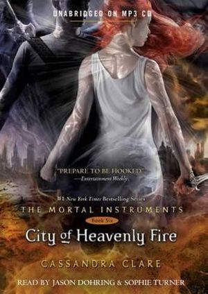 City of Heavenly Fire : Mortal Instruments - Cassandra Clare