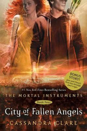 City of Fallen Angels : The Mortal Instruments Series : Book 4 - Cassandra Clare