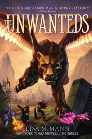 The Unwanteds : Unwanteds Series : Book 1 - Lisa McMann
