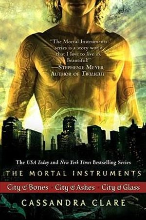 City of Bones / City of Ashes / City of Glass : The Mortal Instruments : Books 1-3 - Cassandra Clare