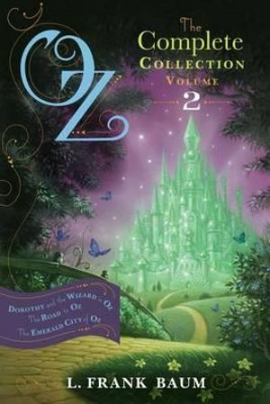Oz, the Complete Collection, Volume 2 : Dorothy and the Wizard in Oz/The Road to Oz/The Emerald City of Oz - L Frank Baum