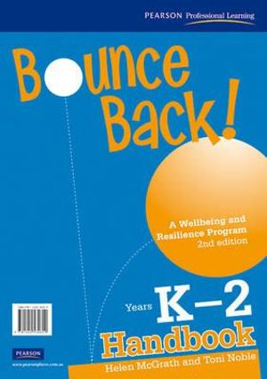Bounce Back! Years K-2 :  Lower Primary Teacher Resource Book 2nd Edition (a Wellbeing and Resilience Program) - Helen McGrath