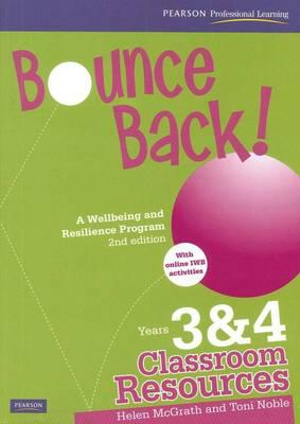 Bounce Back! Years 3 and 4  : Teacher Resource Book for the Classroom 2nd Edition (a Wellbeing and Resilience Program) - Helen McGrath