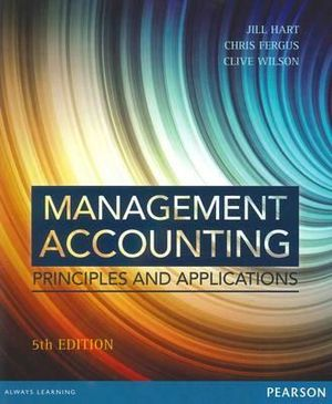 MANAGEMENT ACCOUNTING: PRINCIPLES & APPLICATIONS - 5TH EDITION