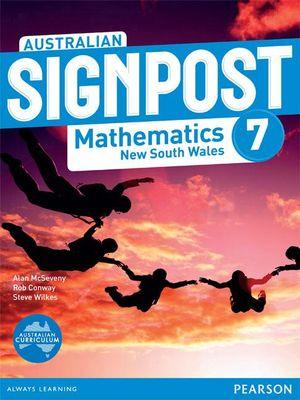Australian Signpost Mathematics New South Wales 7  : Student Book - Australian Curriculum - Alan McSeveny