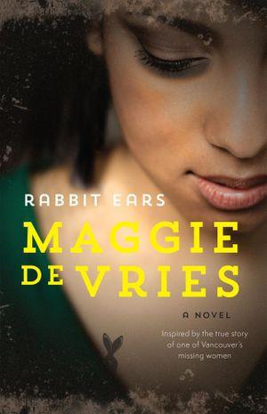 Rabbit Ears - Maggie De Vries