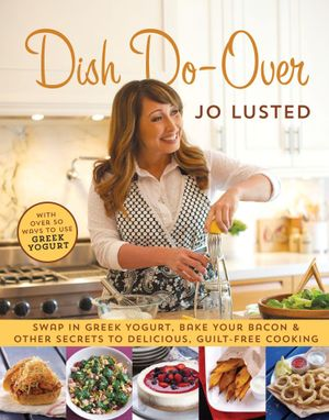Dish Do-Over : Family Favourites Reinvented - Joanne Lusted