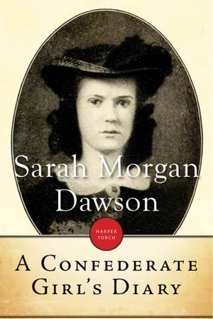 A Confederate Girl's Diary - Sarah Morgan Dawson