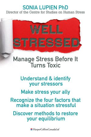 Well Stressed : Manage Stress Before It Turns Toxic - Sonia Lupien
