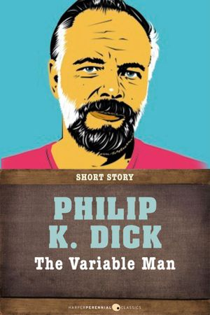 The Variable Man : Short Story - Philip K. Dick