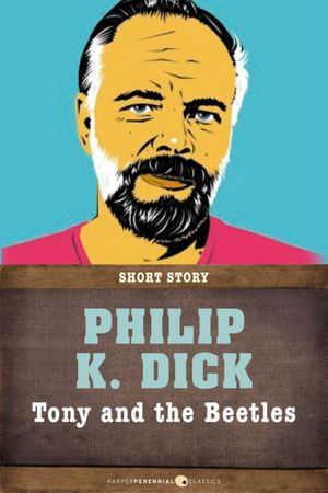 Tony and the Beetles : Short Story - Philip K. Dick