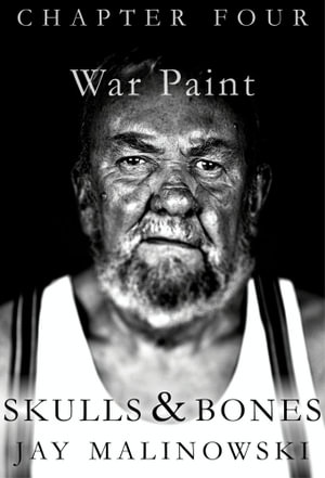 Skulls & Bones: War Paint : (Letters From a Sailor to His Long Lost Granddaughter) - Jay Malinowski