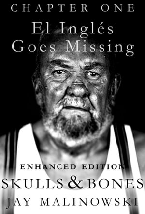Skulls & Bones: El Ingles Goes Missing Enhanced Edition (with audio) : (Letters From a Sailor to His Long Lost Granddaughter) - Jay Malinowski
