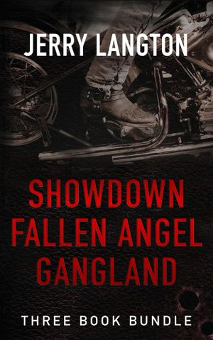 Jerry Langton Three-Book Bundle : Showdown, Fallen Angel and Gangland - Jerry Langton