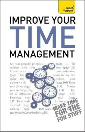 Improve Your Time Management : Teach Yourself - Polly Bird