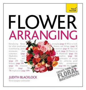 Get Started with Flower Arranging : Teach Yourself - Judith Blacklock