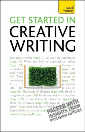 Get Started In Creative Writing : Teach Yourself  - Stephen May
