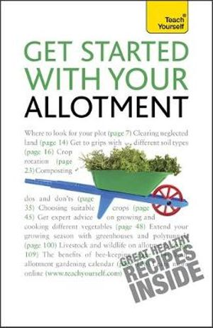Get Started with Your Allotment 2010 - Geoff Stokes