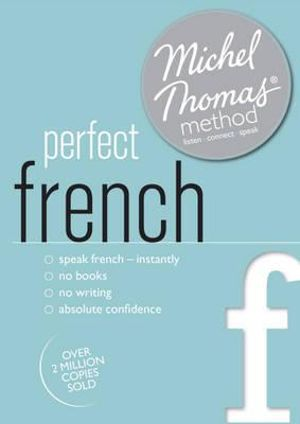 Perfect French with the Michel Thomas Method : Michel Thomas Series - Michel Thomas