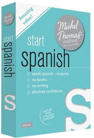 Start Spanish with the Michel Thomas Method : Michel Thomas Series - Michel Thomas